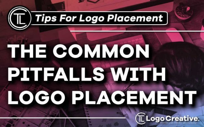 The Common Pitfalls With Logo Placement
