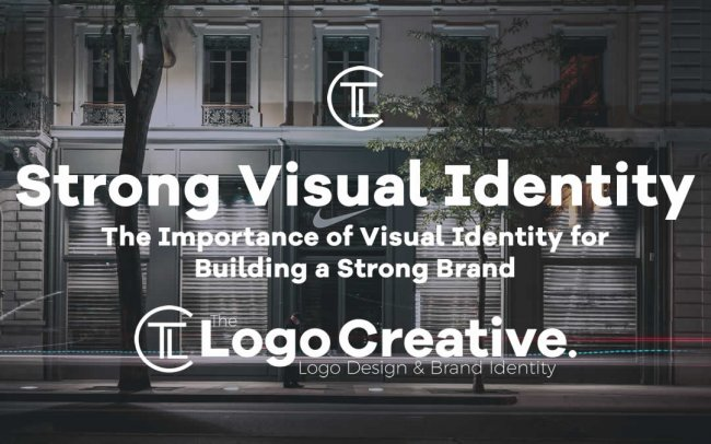 The Importance of Visual Identity for Building a Strong Brand
