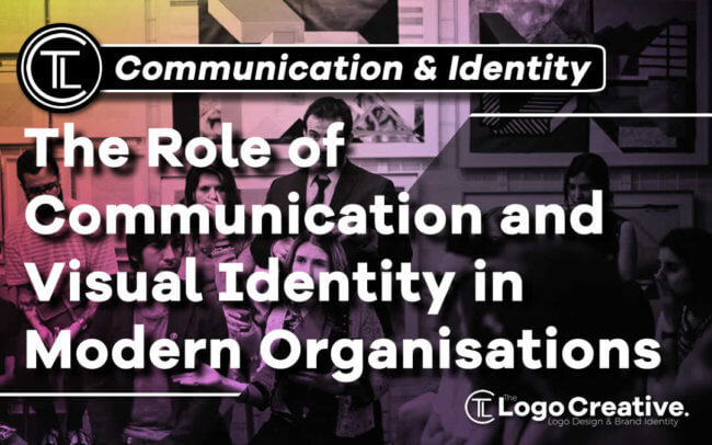 The Role of Communication and Visual Identity in Modern Organisations