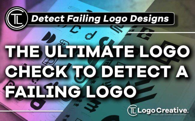 The Ultimate Logo Check To Detect A Failing Logo