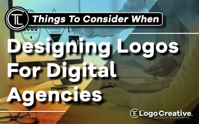 Things To Consider When Designing Logos For Digital Agencies