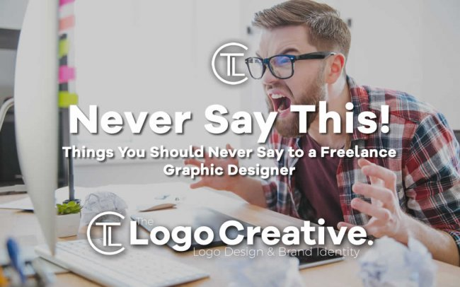 Things You Should Never Say to a Freelance Graphic Designer