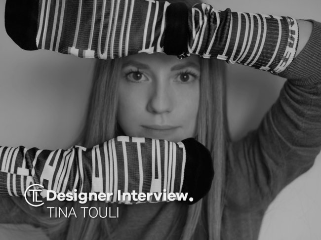 Tina Touli Designer Interview