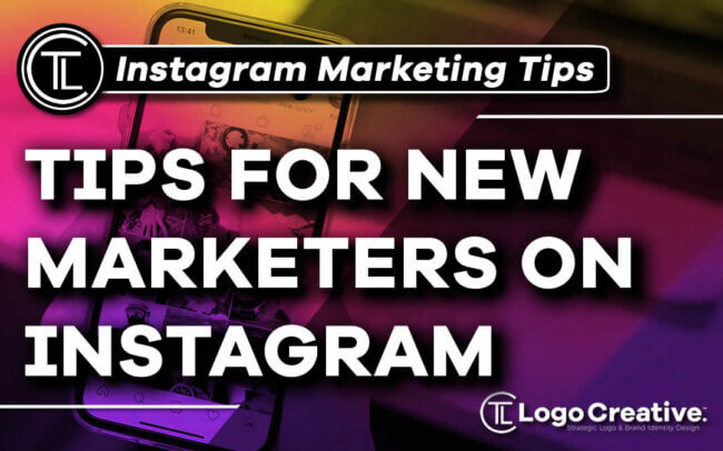 Tips For New Marketers On Instagram