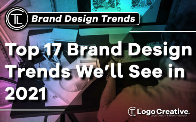 Top 17 Brand Design Trends We'll See in 2021