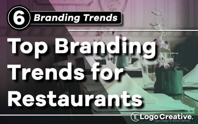 Top 6 Branding Trends for Restaurants