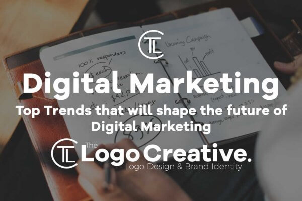 Top Trends that will shape the future of Digital Marketing