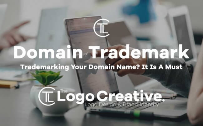 Trademarking Your Domain Name It Is A Must.