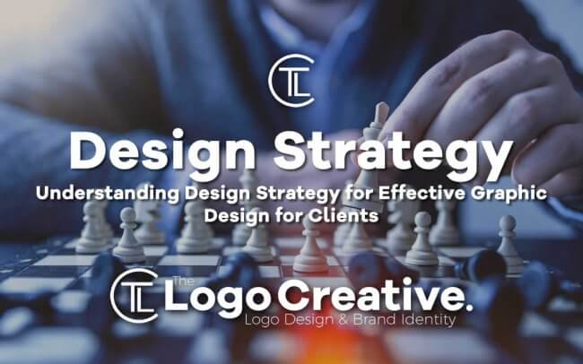 Understanding Design Strategy for Effective Graphic Design for Clients