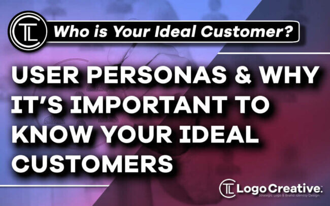 User Personas and Why It's Important to Know Your Ideal Customers