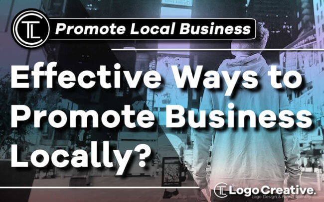 What Are Some Effective Ways to Promote Business Locally.