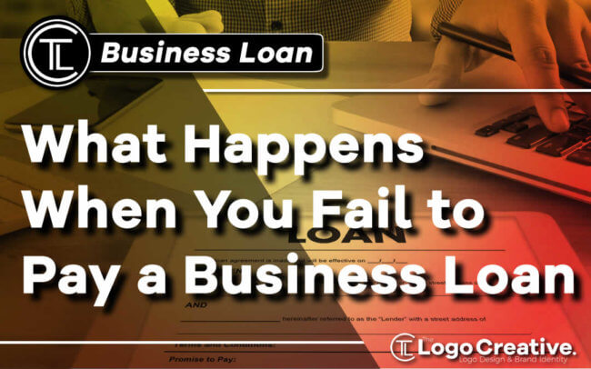 What Happens When You Fail to Pay a Business Loan