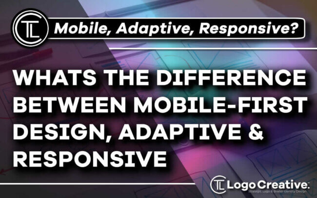 What is the Difference Between Mobile-First Design, Adaptive and Responsive