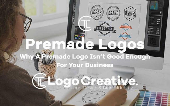 Why A Premade Logo Isn't Good Enough For Your Business