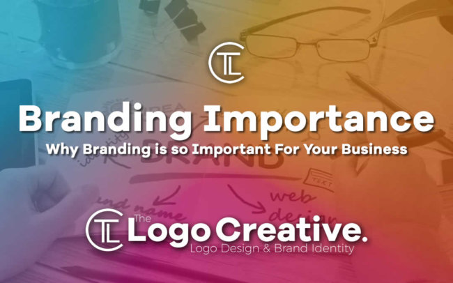 Why Branding is so Important For Your Business