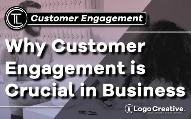 Why Customer Engagement is Crucial in Every Business