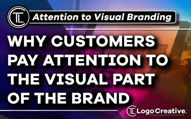 Why Customers and Buyers Pay Attention to the Visual Part of the Brand