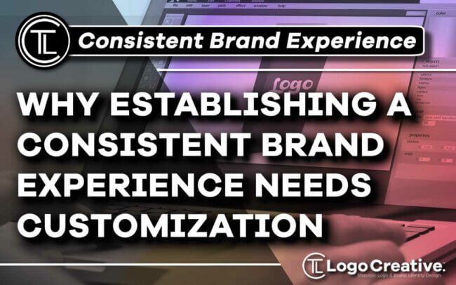 Why Establishing a Consistent Brand Experience Needs Customization