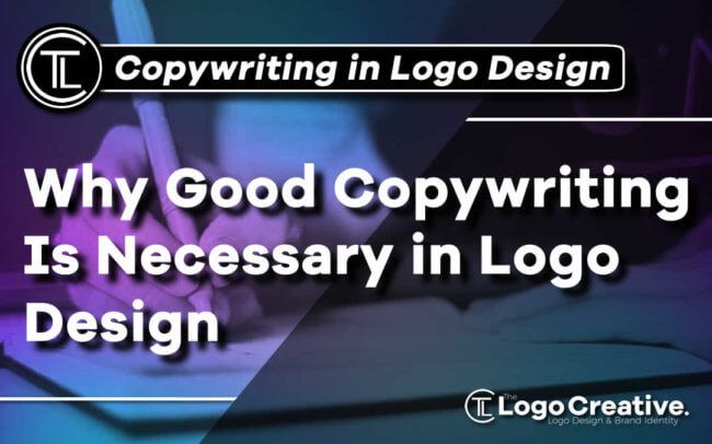 Why Good Copywriting Is Necessary in Logo Design