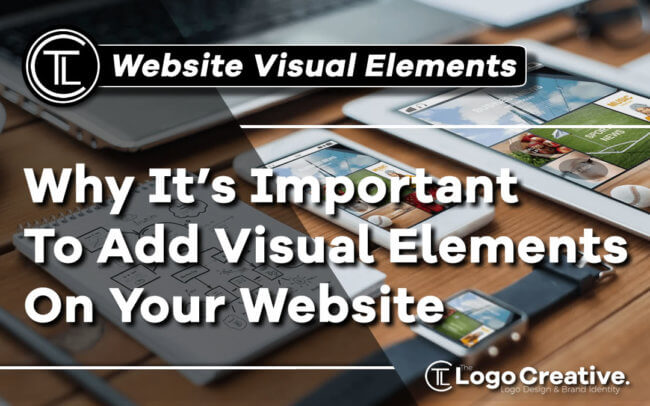 Why It's Important To Add Visual Elements On Your Website