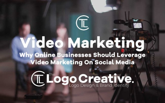 Why Online Businesses Should Leverage Video Marketing On Social Media