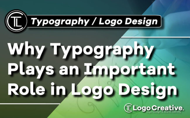 Why Typography Plays an Important Role in Logo Design - The Logo Creative