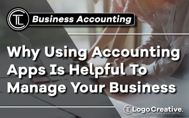 Why Using Accounting Apps Is Helpful To Manage Your Business
