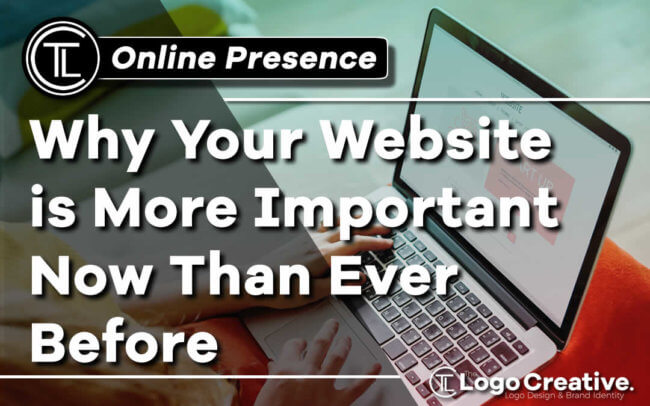 Why Your Website Is More Important Now Than Ever Before