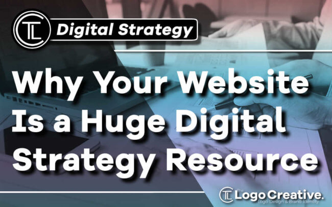 Why Your Website Is a Huge Digital Strategy Resource