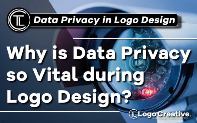 Why is Data Privacy so Vital During Logo Design