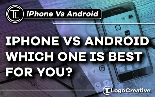 iPhone Vs Android - Which One Is Best for You.